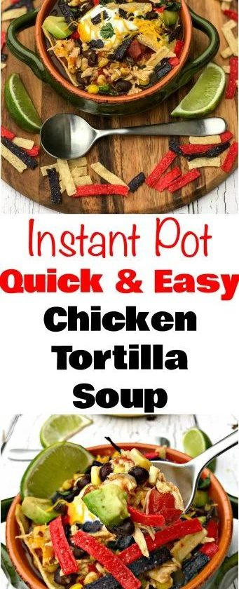 Easy, Instant Pot Chicken Tortilla Soup is a quick and easy 20-minute pressure c...
