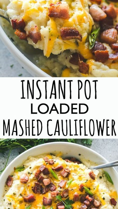 Instant Pot Loaded Mashed Cauliflower – Cheesy, garlicky, flavor loaded mashed...