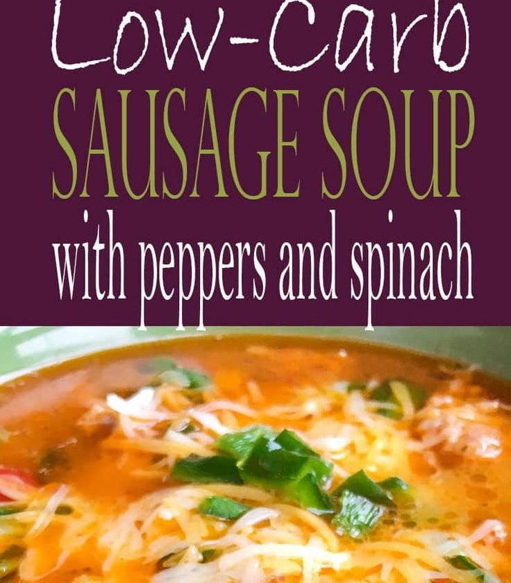 Easy Keto Soup with Sausage, Peppers, and Spinach is amazing! It's an easy keto ...