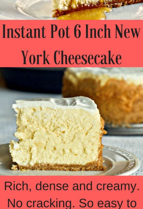Instant Pot 6 Inch New York Cheesecake is Rich, thick and delicious. So easy to ...