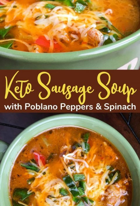 Keto Sausage Soup with Poblano Peppers and Spinach