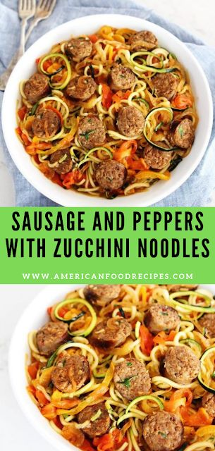 Sausage and Peppers with Zucchini Noodles - American Food Recipes
