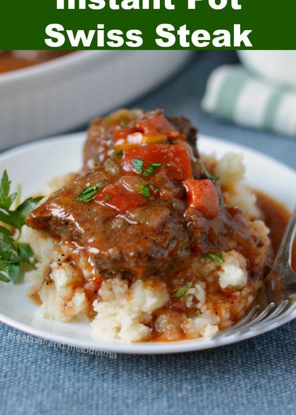 Instant Pot Swiss Steak - Easy dinner made with round steak in the pressure cook...